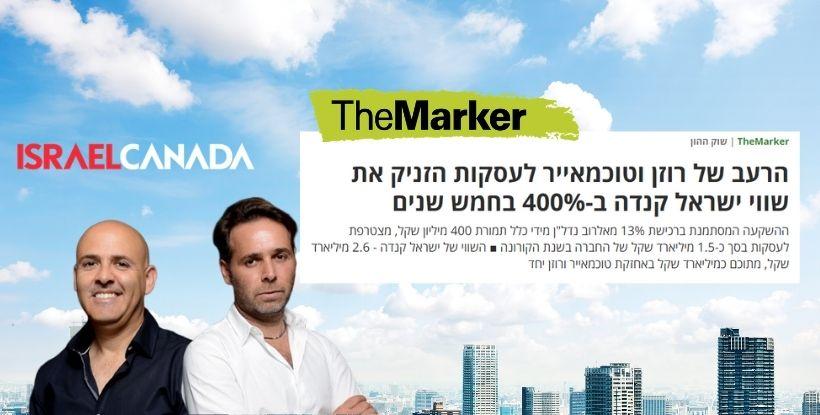 """דה מרקר: """"ברק רוזן ואסי טוכמאייר הזניקו את שווי ישראל קנדה ב-400%"""""""